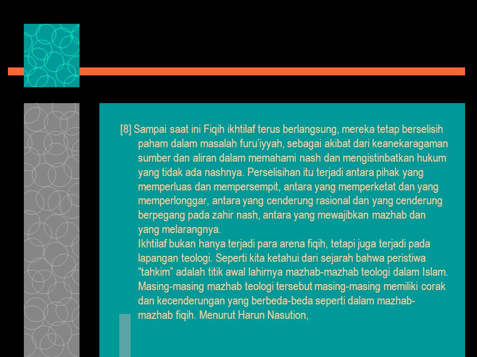 [8] Sampai saat ini Fiqih ikhtilaf terus berlangsung, mereka tetap berselisih paham dalam masalah furu'iyyah, sebagai akibat dari keanekaragaman sumber dan aliran dalam memahami nash dan mengistinbatkan hukum yang tidak ada nashnya.